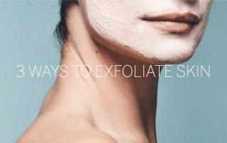 ways-to-exfoliate-skin